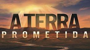 A Terra Prometida dia 26/07/2016 - Terça-feira
